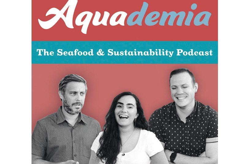 AQUADEMIA: THE SEAFOOD AND SUSTAINABILITY PODCAST